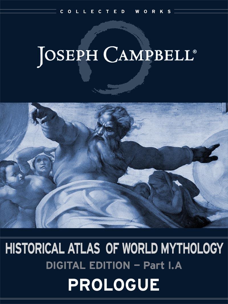 Historical Atlas of World Mythology: (I.A.) Prologue (Esingle)