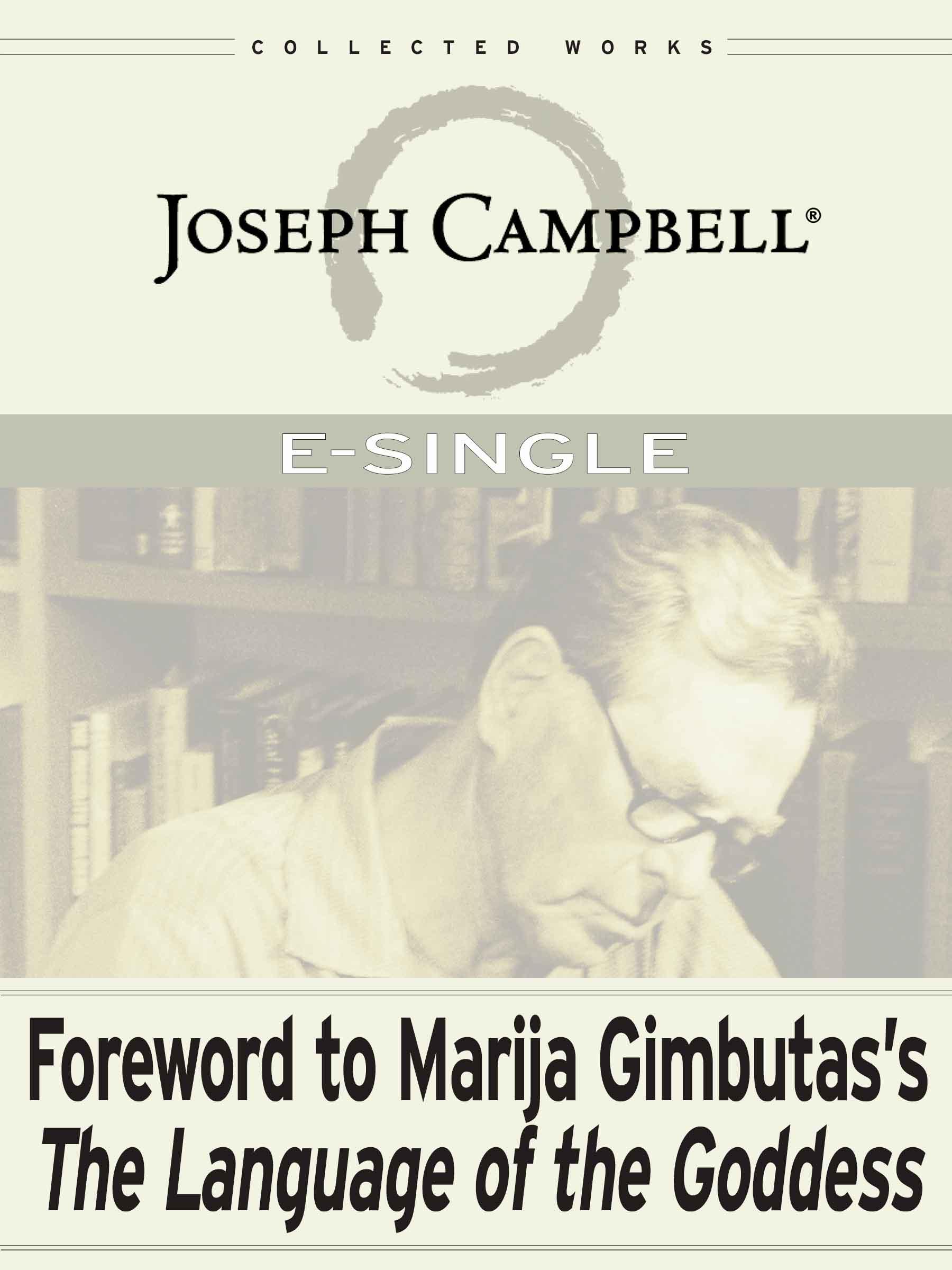 Foreword to Marija Gimbutas's The Language of the Goddess (Esingle)